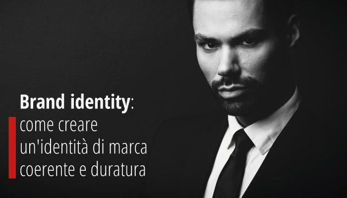Brand Identity: Come Creare Un'identità Di Marca Coerente E Duratura