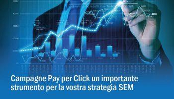 Campagne PPC [Pay Per Click] Uno Degli Strumenti Più Importanti Per La Vostra Strategia SEM