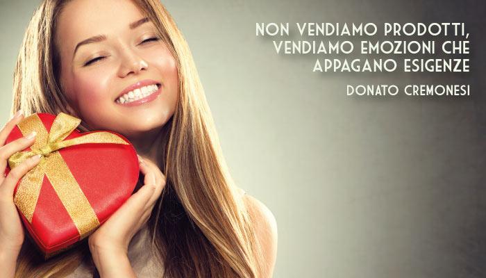 Citazione Donato Cremonesi Non Vendiamo Prodotti Vendiamo Emozioni Che Appagano Esigenze