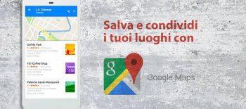 La Nuova Funzionalità Liste Google Maps Può Aiutare Il Business Della Tua Attività. Scopri Perchè.