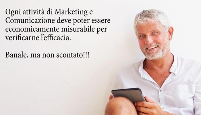 Ogni Attività Di Comunicazione E Marketing Deve Poter Essere Economicamente Misurabile