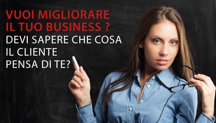 Vuoi Migliorare Il Business. Devi Sapere Che Cosa Il Tuo Cliente Pensa Di Te.