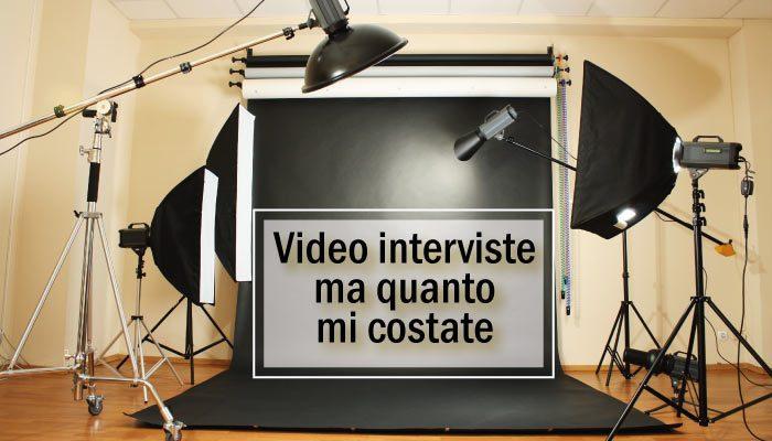 Video Interviste. Ma Quanto Mi Costate